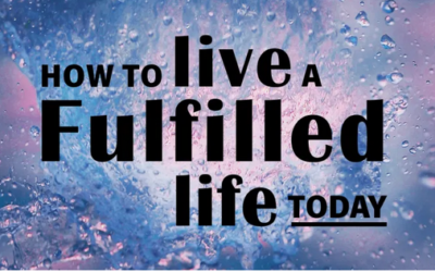 How to live a fulfilled life today