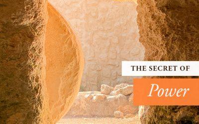 Word for Easter Sunday: The Secret of Power